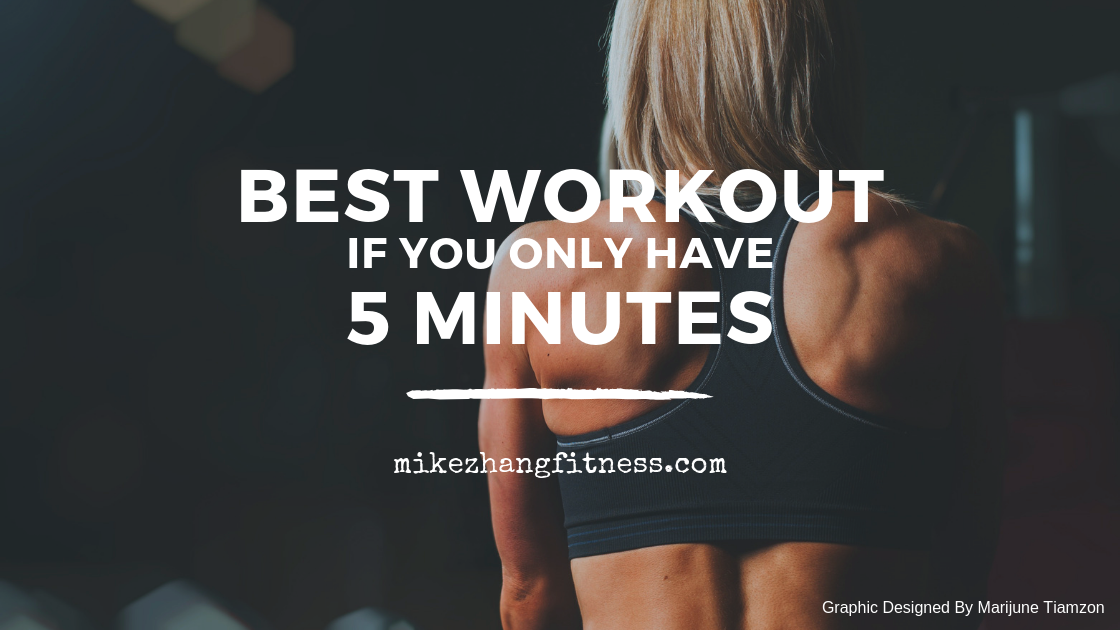 Best Work-Out if you only Have 5 Minutes