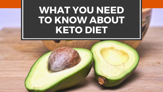 What You Need To Know About Keto Diet