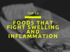 Top 10 Foods That Fight Swelling And Inflammation