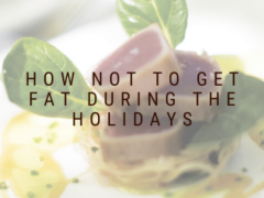 How Not To Get Fat During The Holidays